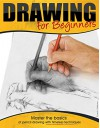 Drawing: Drawing for Beginners - Master the Basics of Pencil Drawing with Timeless Techniques (How To Draw, Drawing Books, Sketching, Drawing Tips) (Pencil ... Drawing Girls, Drawing Ideas, Drawing Tool) - David Adams, Lisa Carter