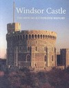 Windsor Castle: The Official Illustrated History - John Martin Robinson