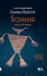 Sciamani. I maestri dell'umanità - Graham Hancock