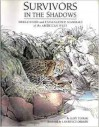 Survivors in the Shadows: Threatened and Endangered Mammals of the American West - Gary Turbak, Lawrence Ormsby