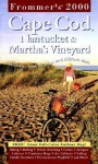 Frommer's Cape Cod, Nantucket & Martha's Vineyard 2000 - Laura M. Reckford