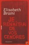 Je renaîtrai de vos cendres - Elisabeth Brami