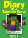 Minecraft: Diary of a Minecraft Zombie Steve Book 1: Beep (An Unofficial Minecraft Diary Book) - MC Steve, Wimpy Books, MC Alex, Noob Steve Paperback, Diary Wimpy Series