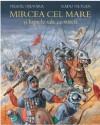 Mircea cel Mare si luptele sale cu turcii - Neagu Djuvara