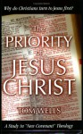 The Priority Of Jesus Christ - Tom Wells