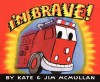 I'm Brave! - Kate McMullan, Jim McMullan