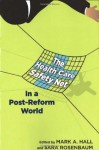 The Health Care Safety Net in a Post-Reform World (Critical Issues in Health and Medicine) - Mark A. Hall, Sara Rosenbaum