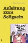 Anleitung zum Seligsein - Michael Schmidt-Salomon, Jacques Tilly