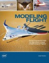 Modeling Flight: The Role of Dynamically Scaled Free-Flight Models in Support of NASA's Aerospace Programs - Joseph R Chambers, NASA