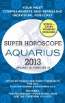 Aquarius (Super Horoscopes 2013) (Super Horoscopes Aquarius) - Margarete Beim