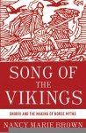 Song of the Vikings: Snorri and the Making of Norse Myths [Hardcover] [2012] First Edition Ed. Nancy Marie Brown - aa