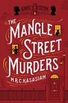 The Mangle Street Murders: The Gower Street Detective: Book 1 - M. R. C. Kasasian