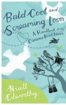 Bald Coot and Screaming Loon: A handbook for the curious bird lover - Niall Edworthy