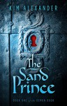 The Sand Prince (The Demon Door Book 1) - Kim Marc Alexander We Eling
