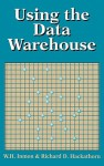 Using the Data Warehouse - William H. Inmon, Richard D. Hackathorn