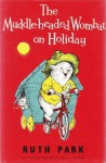 The Muddle-headed Wombat on Holiday - Ruth Park, Noela Young