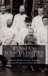 Russian Masculinities iIn History and Culture - Barbara Evans Clements, Barbara Evans Clements, Rebecca Friedman