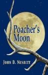 Poacher's Moon - John D. Nesbitt