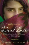 By Zarghuna Kargar Dear Zari: Hidden Stories from Women in Afghanistan [Paperback] - Zarghuna Kargar