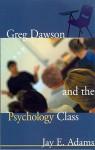 Greg Dawson and the Psychology Class - Jay E. Adams