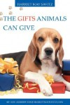 The Gifts Animals Can Give - Harriet May Savitz