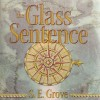 The Glass Sentence - S.E. Grove, Cassandra Campbell