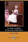 La Petite Comtesse: Etude de La Vie Mondaine (Dodo Press) - Octave Feuillet
