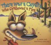There Was a Coyote Who Swallowed a Flea - Jennifer Ward, Steve Gray