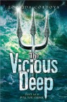 The Vicious Deep - Zoraida Córdova