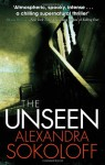 The Unseen. by Alexandra Sokoloff - Alexandra Sokoloff