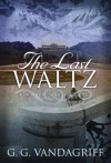 The Last Waltz - G.G. Vandagriff