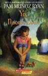 Yo, Naomi Leon - Pam Muñoz Ryan