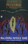 Ritual: Power, Healing and Community - Malidoma Patrice Somé