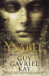 Ysabel - Guy Gavriel Kay