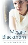 Meggie Blackthorn - Elizabeth Jasper