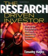 The Research Driven Investor: How to Use Information, Data and Analysis for Investment Success - Timothy Hayes
