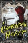 A Clockwork Heart - Liesel Schwarz