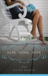 Here, Home, Hope - Kaira Rouda