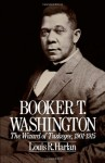 Booker T. Washington: The Wizard of Tuskegee, 1901-1915 - Louis R. Harlan