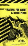Cliffsnotes on Beckett's Waiting for Godot and Other Plays - Jeffrey Fisher