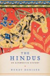 The Hindus: An Alternative History - Wendy Doniger