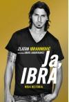 Ja, Ibra - David Lagercrantz, Zlatan Ibrahimović, Barbara Bardadyn