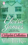 With this Kiss: The Complete Collection (With this Kiss, #1-3) - Eloisa James