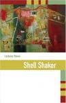 Shell Shaker - LeAnne Howe