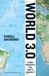 World 3.0: Global Prosperity and How to Achieve It - Pankaj Ghemawat