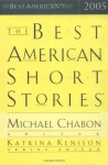 The Best American Short Stories 2005 - Michael Chabon, Katrina Kenison