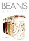 Beans: A History - Ken Albala