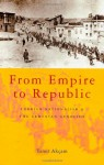 From Empire to Republic: Turkish Nationalism and the Armenian Genocide - Taner Akçam