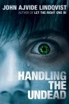 Handling the Undead - Ebba Segerberg, John Ajvide Lindqvist