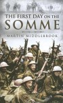 The First Day on the Somme - Martin Middlebrook